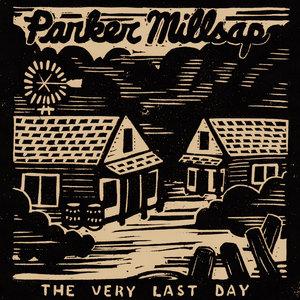 parker-millsap-theverylastday